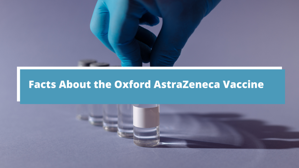Facts About the Oxford AstraZeneca Vaccine